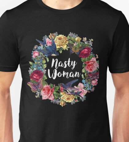 Flower Nasty Woman W Unisex T-Shirt