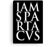 Spartacus - I Am Spartacus Canvas Print