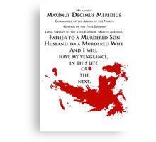 Gladiator - My name is Maximus Decimus Meridius... Canvas Print
