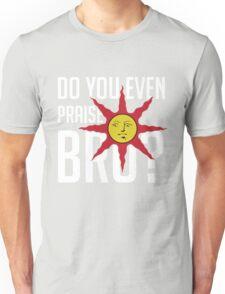 Do You Even Praise, Bro Unisex T-Shirt