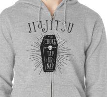 Jiu-jitsu - Choke - Tap or nap Zipped Hoodie