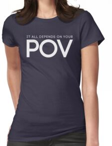 It All Depends On Your POV Text Quotes Womens Fitted T-Shirt