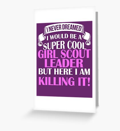 Be A Super Cool Girl Scout Leader Greeting Card