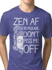 Yoga Zen AF so please don't piss me off Tri-blend T-Shirt