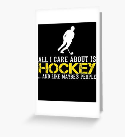 All I Care About Is Hockey T-Shirt Greeting Card