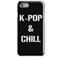kpop n chill iPhone Case/Skin