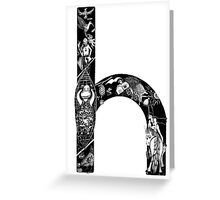 The letter 'h' Greeting Card