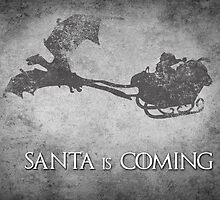 Game of Thrones Christmas Card: Santa is Coming (with Dragons) by Alice Edwards