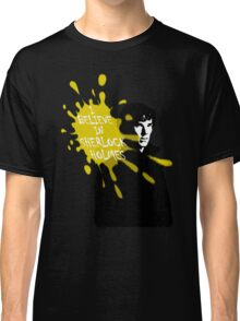 I believe in Sherlock Classic T-Shirt