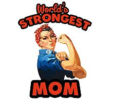 World's Strongest Mom Photographic Print