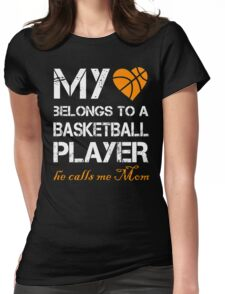 My Belongs To A Basketball Player He Calls Me Mom T-Shirt Womens Fitted T-Shirt