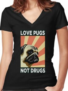 Love Pugs Not Drugs Women's Fitted V-Neck T-Shirt