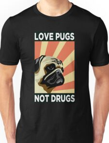 Love Pugs Not Drugs Unisex T-Shirt