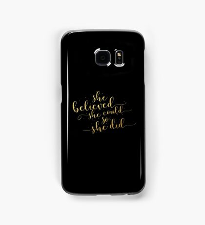 She believed she could so she did... Life Inspirational Quote (Modern Style) Samsung Galaxy Case/Skin