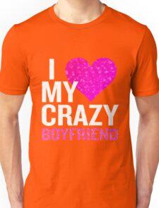 I Love My Crazy Boyfriend Funny Blue Valentine Gift Unisex T-Shirt