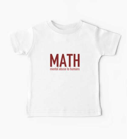 MATH - mental abuse to humans Baby Tee
