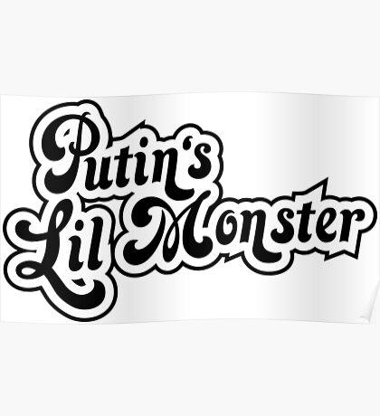Putin's Lil Monster Poster