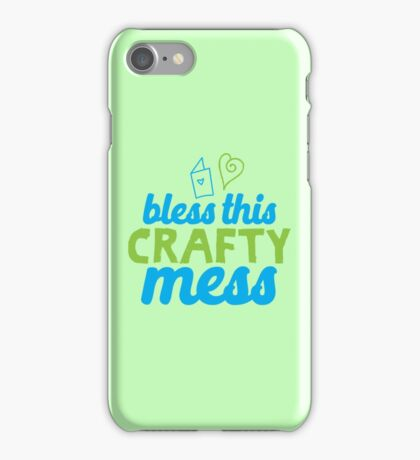 Bless this Crafty Mess iPhone Case/Skin
