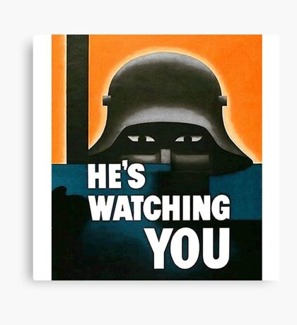 """""""He's Watching"""" WWI British Poster Canvas Print"""