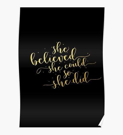 She believed she could so she did... Life Inspirational Quote (Modern Style) Poster