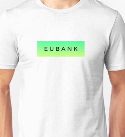 EUBANK [Green] (Clothes, Phone Cases & More) Unisex T-Shirt