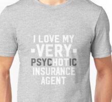 Psychotic Insurance Agent Unisex T-Shirt
