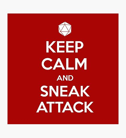 Keep calm and sneak attack Photographic Print