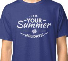 I Am Your Summer Classic T-Shirt