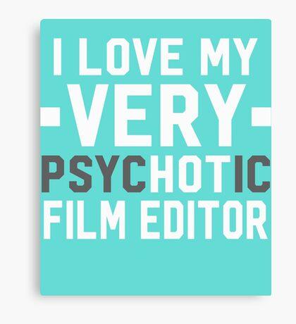 Psychotic Film Editor Canvas Print
