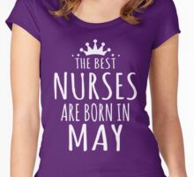 THE BEST NURSE ARE BORN IN MAY Women's Fitted Scoop T-Shirt