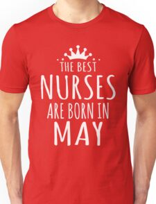 THE BEST NURSE ARE BORN IN MAY Unisex T-Shirt