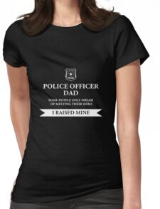 Police Officer Dad - I Raised My Hero Law Enforcement Shirt Womens Fitted T-Shirt