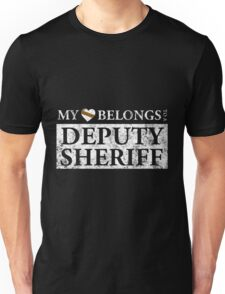 My Heart Belongs To A Deputy Sheriff T Shirt Unisex T-Shirt
