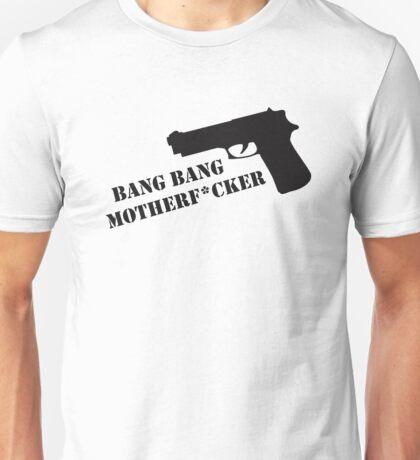 Bang Bang  Unisex T-Shirt
