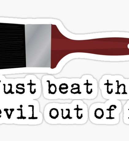 Just beat the devil out of it (Bob Ross inspired) Sticker