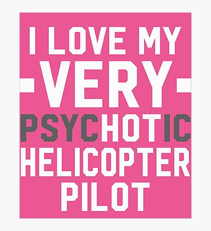 Psychotic Helicopter Pilot Photographic Print