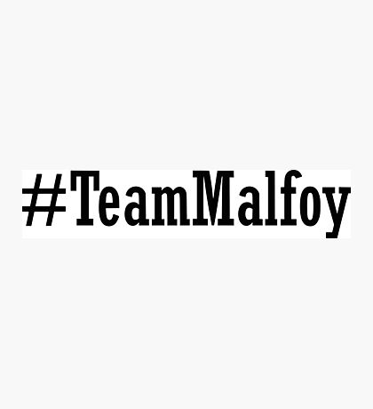 Team Malfoy Photographic Print