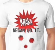 NEGAN DO IT. Unisex T-Shirt
