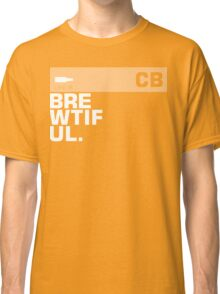 Brewtiful Beer Lover Funny Text Classic T-Shirt