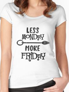 Funny Quote: Less Monday More Friday Women's Fitted Scoop T-Shirt