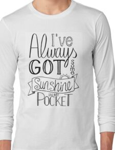 Sunshine in my pocket Long Sleeve T-Shirt