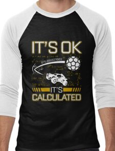 Rocket League Video Game It's Ok It's Calculated Funny Gifts Men's Baseball ¾ T-Shirt