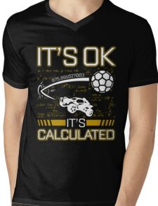 Rocket League Video Game It's Ok It's Calculated Funny Gifts Mens V-Neck T-Shirt