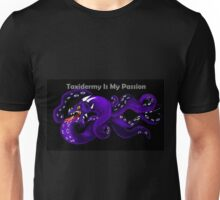 Taxidermy is my passion Unisex T-Shirt