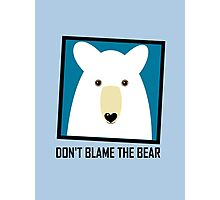 DON'T BLAME THE POLAR BEAR Photographic Print