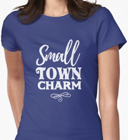 Small town charm Womens Fitted T-Shirt