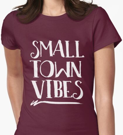 Small town vibes Womens Fitted T-Shirt