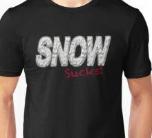 SNOW SUCKS - Snow Hater  Unisex T-Shirt