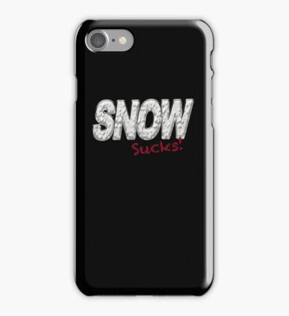 SNOW SUCKS - Snow Hater  iPhone Case/Skin