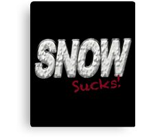 SNOW SUCKS - Snow Hater  Canvas Print